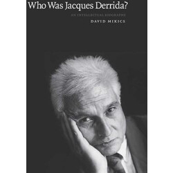 Aanbieding voor Who was jacques derrida ? an intellectual biography